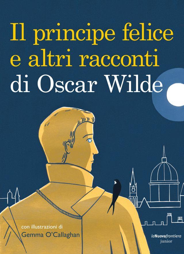 Il Principe Felice E Altri Racconti Di Oscar Wilde La Nuova